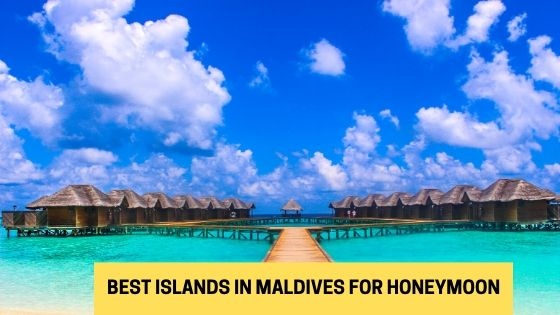 Best Islands in Maldives for honeymoon guide
