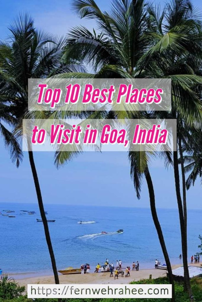 Top 10 Best Places to Visit in Goa- Complete Goa Travel Guide