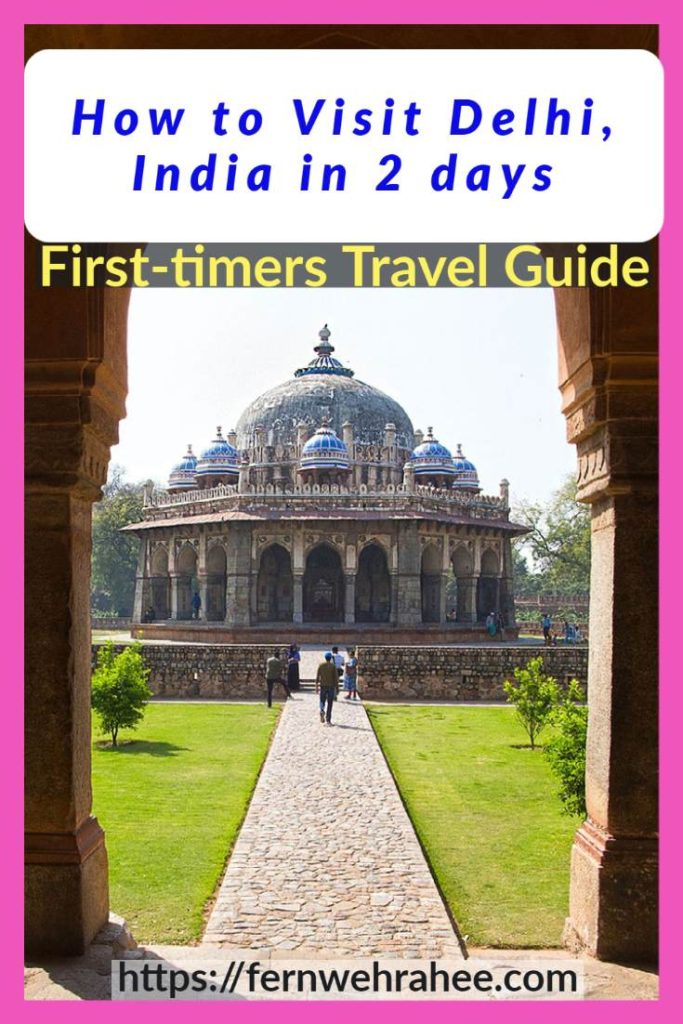 Complete Travel Guide to Visit Delhi in 2 days: First timers