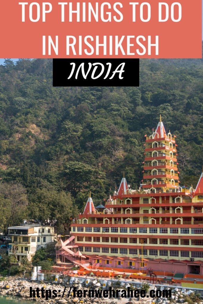 Ultimate Travel Guide to Visit Rishikesh India