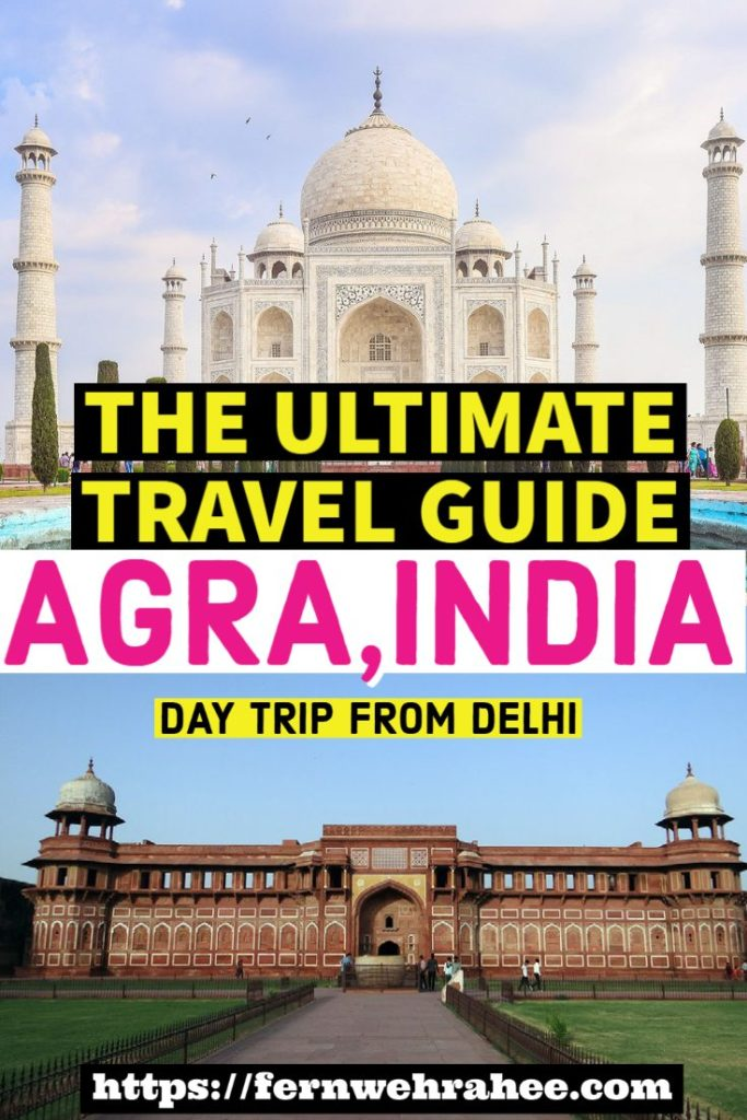 Ultimate travel guide to visit Agra